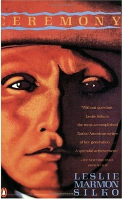 an analysis of ceremony a novel by leslie marmon silko Ceremony by leslie marmon silko available in trade paperback on powellscom, also read synopsis and reviews tayo, a young native american, has been a prisoner of the japanese during world war ii, and the.